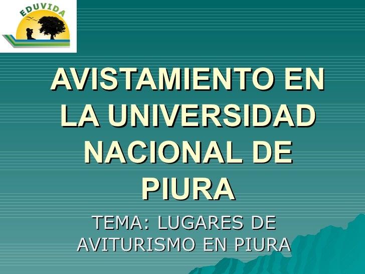 AVISTAMIENTO EN LA UNIVERSIDAD NACIONAL DE PIURA TEMA: LUGARES DE AVITURISMO EN PIURA