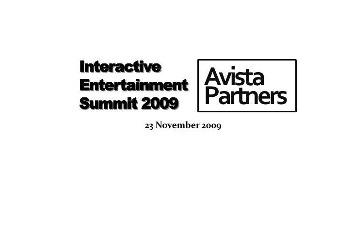 Avista Partners Interactive Entertainment Summit 23 Nov 09
