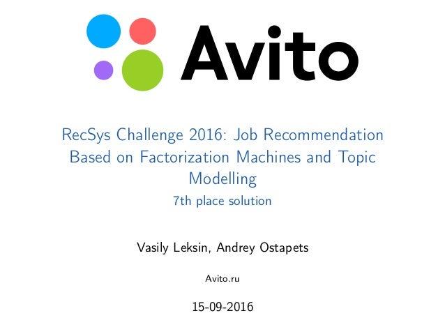 © AvitoBasic elements guidelines. FILES: Avito-LOGO_RGB.eps, Avito-LOGO_CMYK_Pa RecSys Challenge 2016: Job Recommendation ...