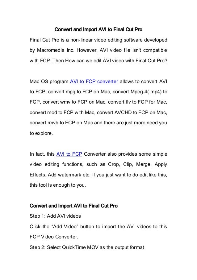 Convert and Import AVI to Final Cut ProFinal Cut Pro is a non-linear video editing software developedby Macromedia Inc. Ho...