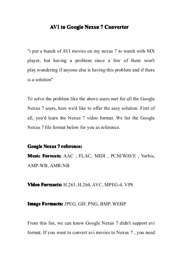 """AVI to Google Nexus 7 Converter""""i put a bunch of AVI movies on my nexus 7 to watch with MXplayer, but having a problem sin..."""