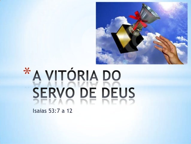 Isaias 53:7 a 12*