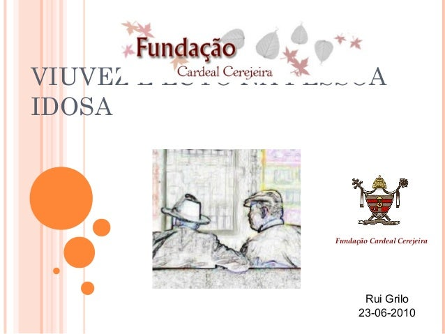 VIUVEZ E LUTO NA PESSOAIDOSA                   Fundação Cardeal Cerejeira                          Rui Grilo              ...