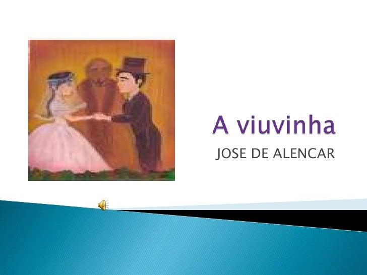 A viuvinha<br />JOSE DE ALENCAR<br />