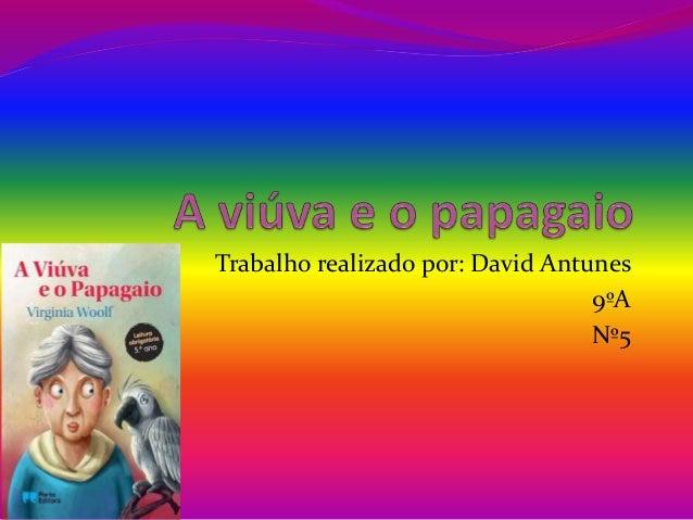 Trabalho realizado por: David Antunes  9ºA  Nº5