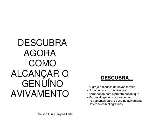 DESCUBRA AGORA COMO ALCANÇAR O GENUÍNO AVIVAMENTO Nelson Luiz Campos Leite  DESCUBRA... - A Igreja em busca de novas forma...
