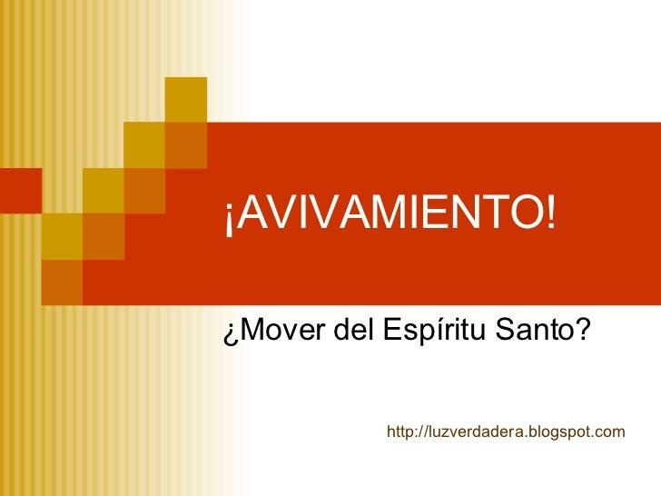 ¡AVIVAMIENTO! ¿Mover del Espíritu Santo? http:// luzverdadera.blogspot.com