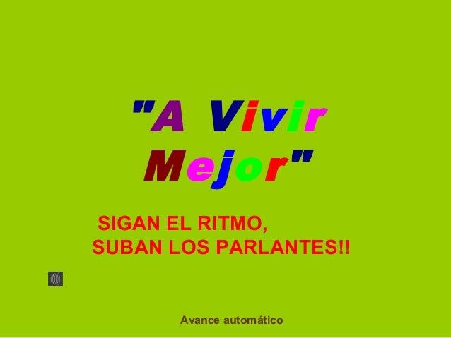 """""""A Vivir Mejor"""" SIGANELRITMO, SUBANLOSPARLANTES!!  Avanceautomático"""