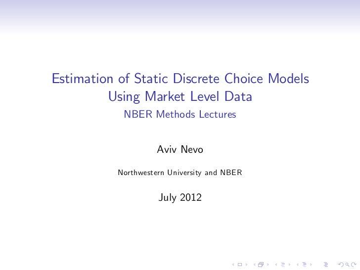 Estimation of Static Discrete Choice Models         Using Market Level Data            NBER Methods Lectures              ...