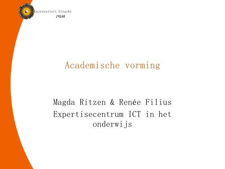 Academische vorming Magda Ritzen & Renée Filius Expertisecentrum ICT in het onderwijs