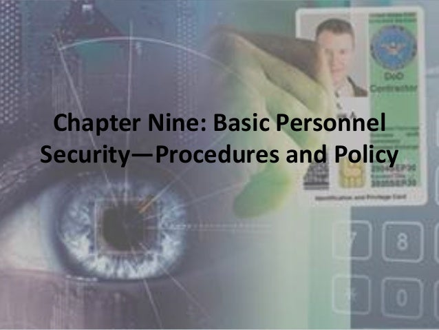 Chapter Nine: Basic Personnel Security—Procedures and Policy