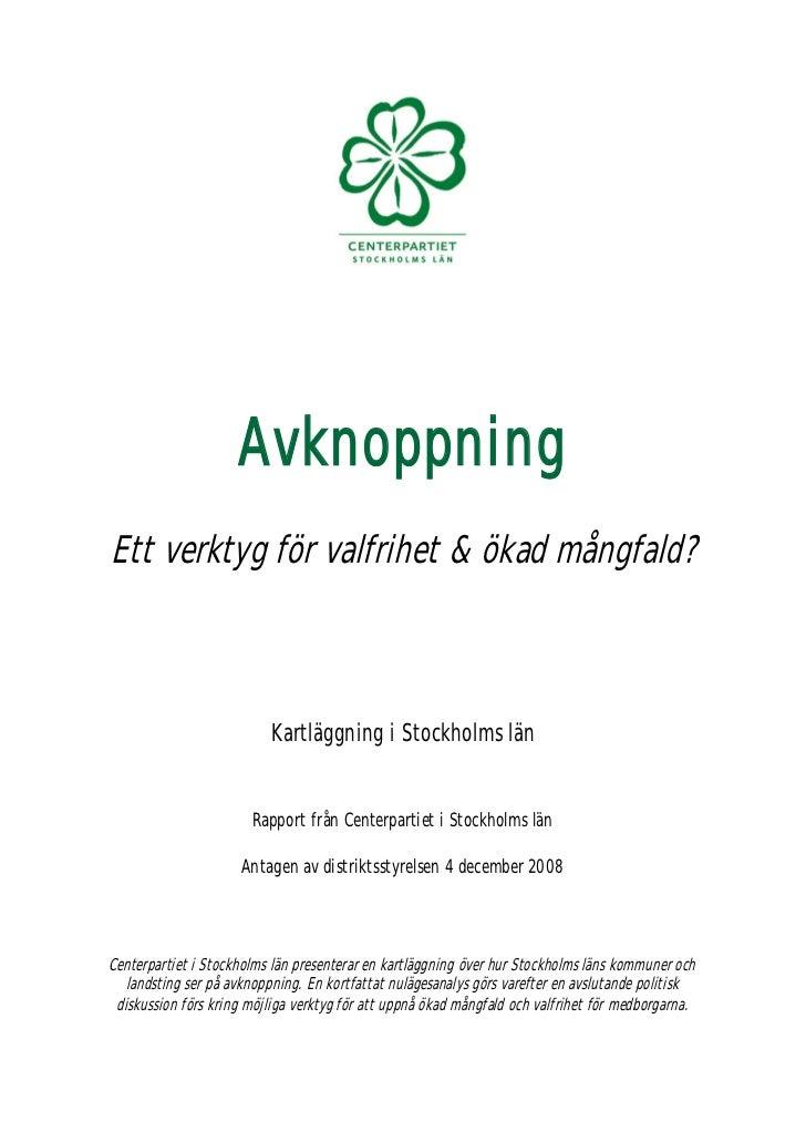 Avknoppning Ett verktyg för valfrihet & ökad mångfald?                              Kartläggning i Stockholms län         ...