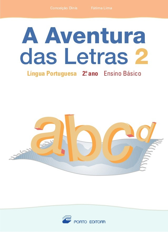 Conceição Dinis Fátima Lima  abc  d  Conceição Dinis Fátima Lima  A Aventura  das Letras 2  Língua Portuguesa 2.o ano Ensi...