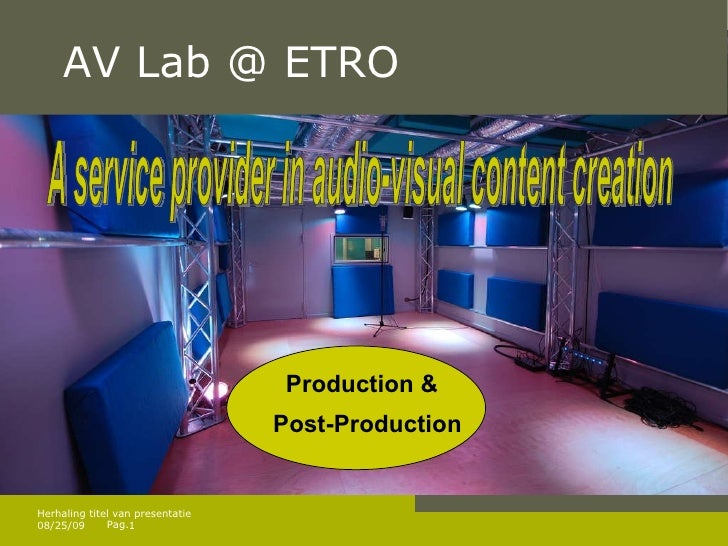 AV Lab @ ETRO A service provider in audio-visual content creation Production & Post-Production