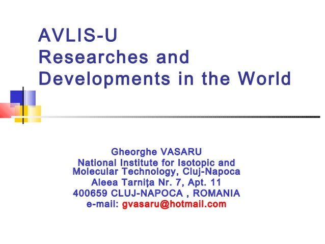 AVLIS-U Researches and Developments in the World  Gheorghe VASARU National Institute for Isotopic and Molecular Technology...
