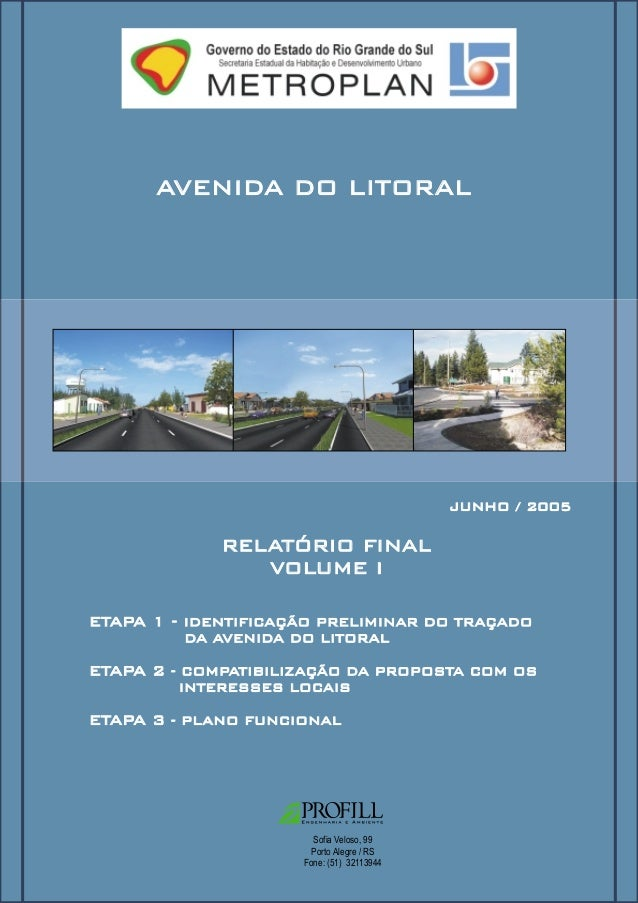 AVENIDA DO LITORAL  JUNHO / 2005  RELATÓRIO FINAL VOLUME I ETAPA 1 - IDENTIFICAÇÃO PRELIMINAR DO TRAÇADO DA AVENIDA DO LIT...