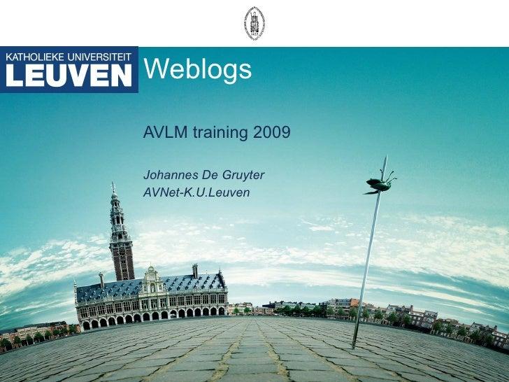 Weblogs AVLM training 2009 Johannes De Gruyter AVNet-K.U.Leuven