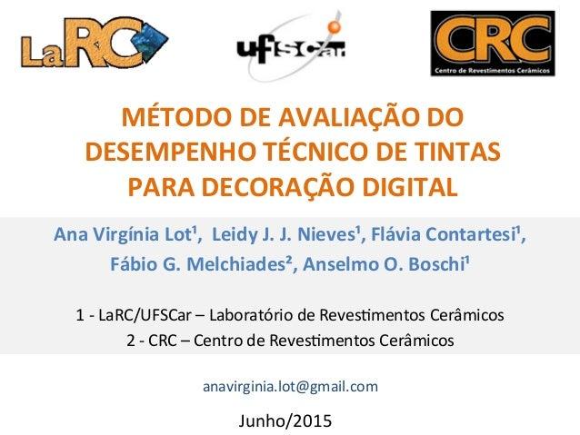 MÉTODO  DE  AVALIAÇÃO  DO   DESEMPENHO  TÉCNICO  DE  TINTAS     PARA  DECORAÇÃO  DIGITAL     Ana...