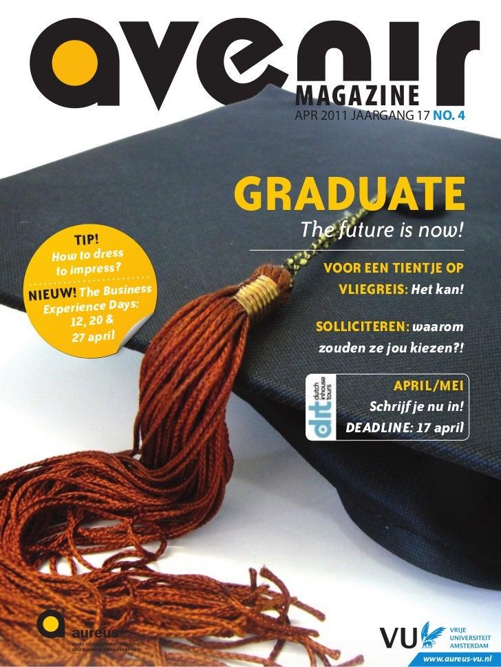 magazine17 NO. 4                           apr 2011 JaarGaNG                      grAduAte                        The futu...