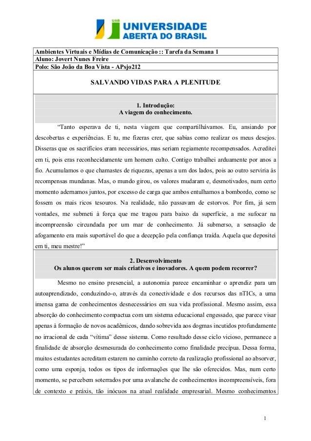 Ambientes Virtuais e Mídias de Comunicação :: Tarefa da Semana 1 Aluno: Jovert Nunes Freire Polo: São João da Boa Vista - ...