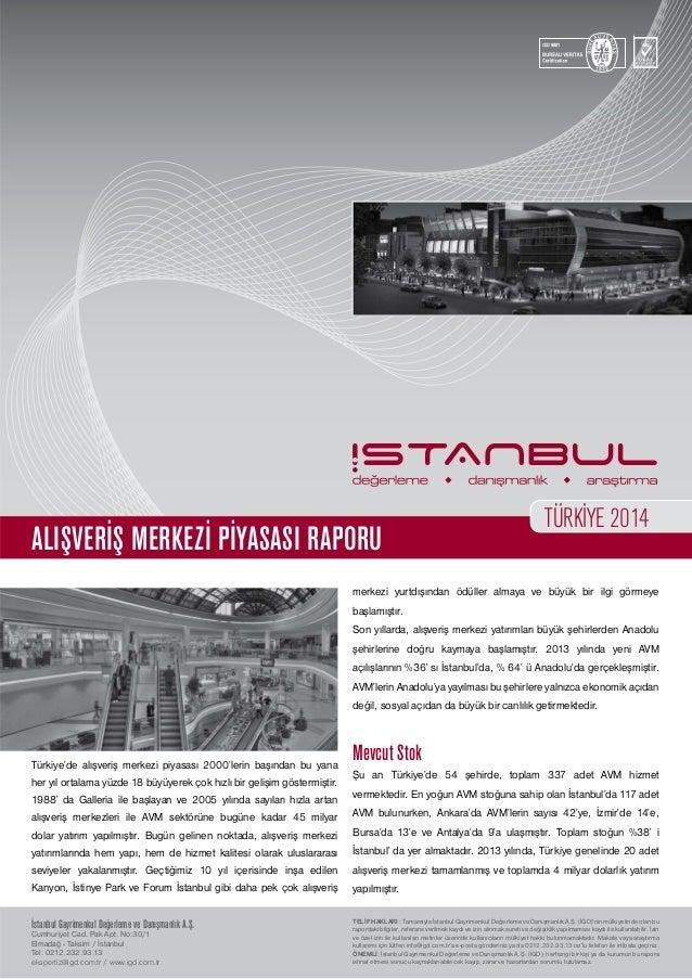 İstanbul Gayrimenkul Değerleme ve Danışmanlık A.Ş. Cumhuriyet Cad. Pak Apt. No:30/1 Elmadağ - Taksim / İstanbul Tel: 0212....