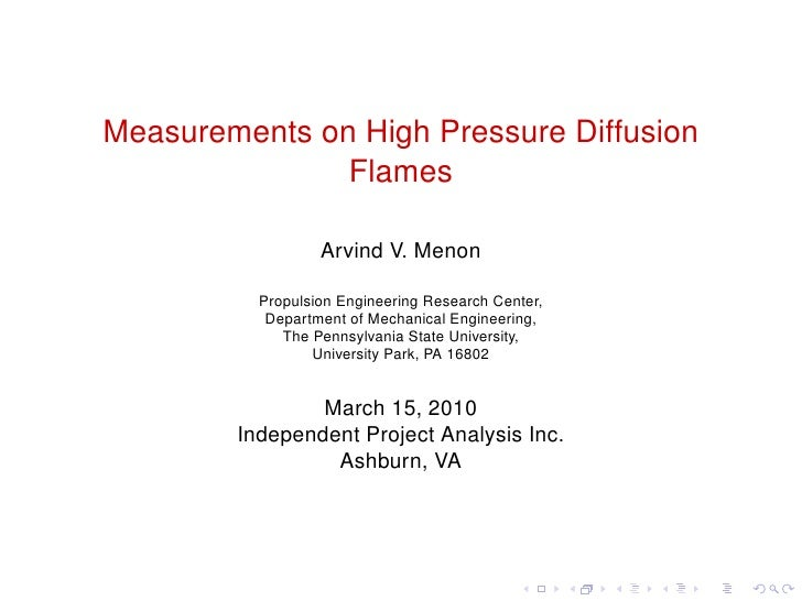 Measurements on High Pressure Diffusion                Flames                    Arvind V. Menon            Propulsion Eng...