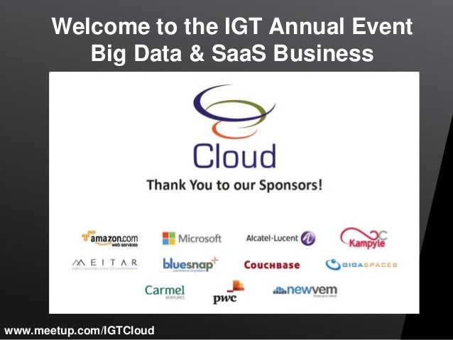 Welcome to the IGT Annual Event          Big Data & SaaS Businesswww.meetup.com/IGTCloud