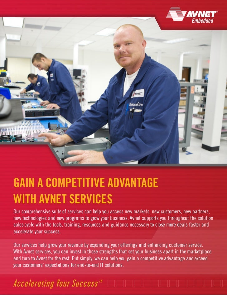 GAIN A COMPETITIVE ADVANTAGEWITH AVNET SERVICESOur comprehensive suite of services can help you access new markets, new cu...