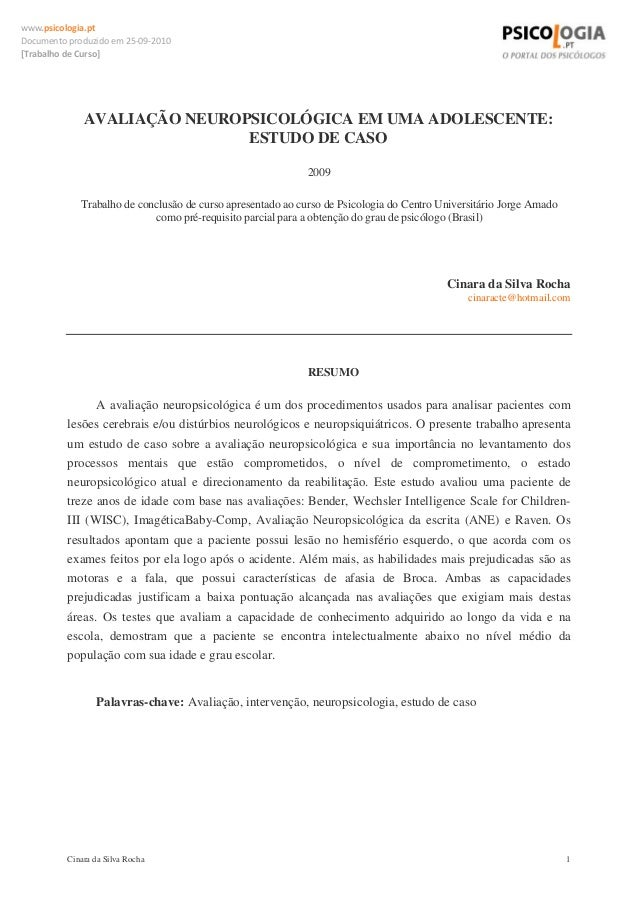 www.psicologia.pt Documentoproduzidoem25‐09‐2010 [TrabalhodeCurso]  AVALIAÇÃO NEUROPSICOLÓGICA EM UMA ADOLESCENTE:...