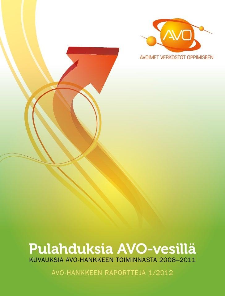 Pulahduksia AVO-vesilläKUVAUKSIA AVO-HANKKEEN TOIMINNASTA 2008–2011     AVO-HANKKEEN RAPORTTEJA 1/2012