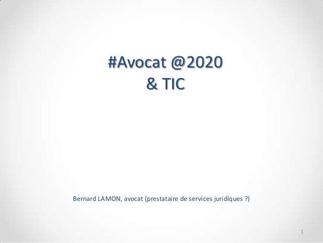 #Avocat @2020 & TIC Bernard LAMON, avocat (prestataire de services juridiques ?) 1