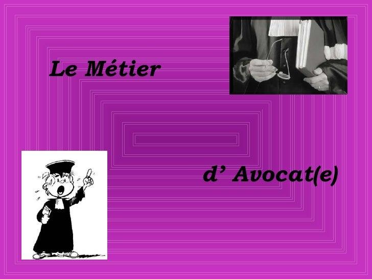 Le   Métier d' Avocat(e)
