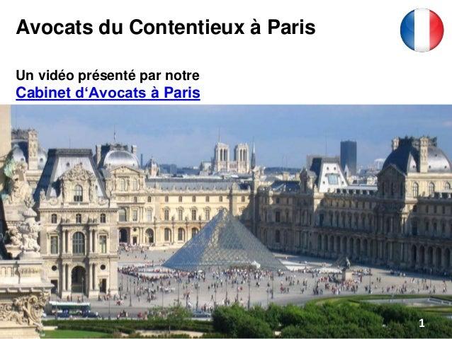 Avocats du Contentieux à Paris Un vidéo présenté par notre Cabinet d'Avocats à Paris 1