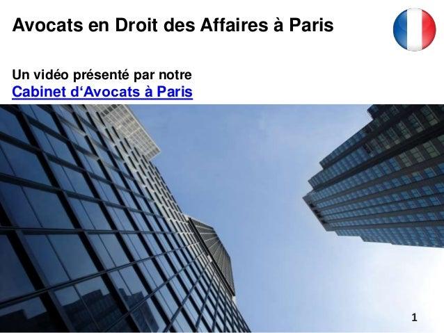 Un vidéo présenté par notre Cabinet d'Avocats à Paris Avocats en Droit des Affaires à Paris 1