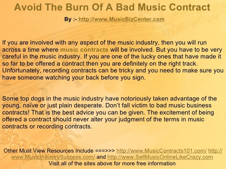 Avoid The Burn Of A Bad Music Contract   By :-  http:// www.MusicBizCenter.com Other Must View Resources Include ===>>>  h...
