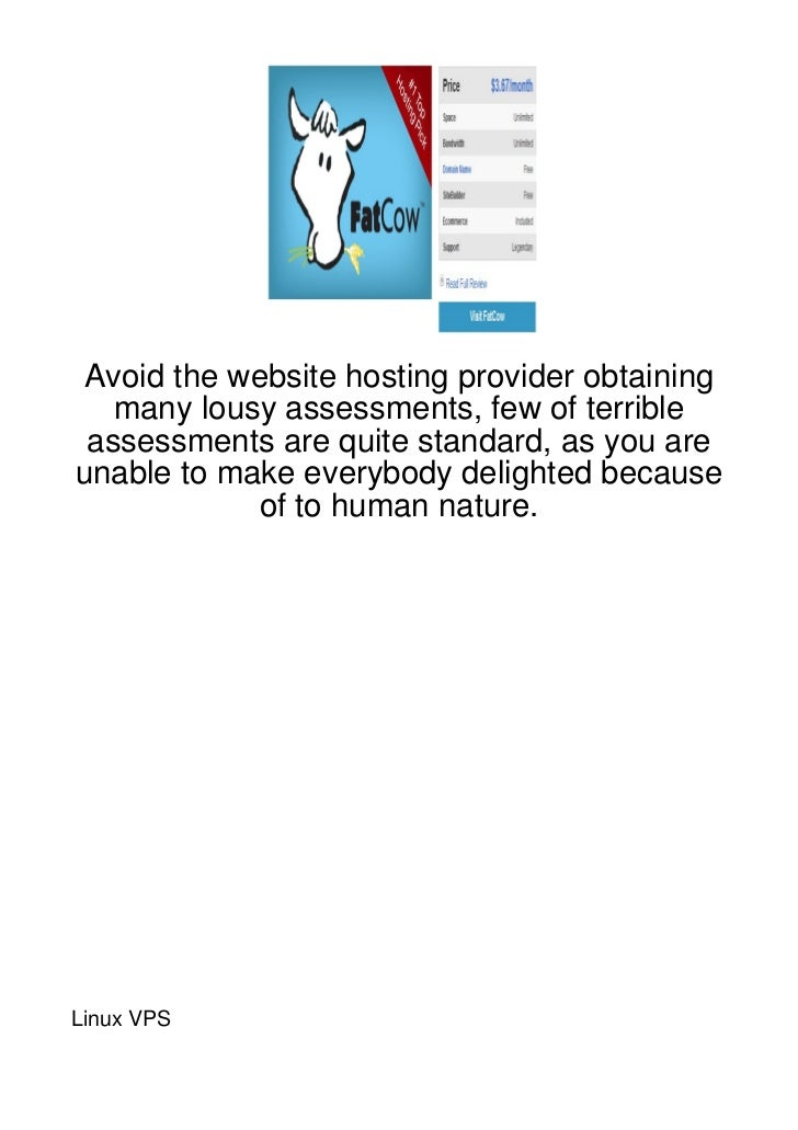 Avoid the website hosting provider obtaining   many lousy assessments, few of terrible assessments are quite standard, as ...
