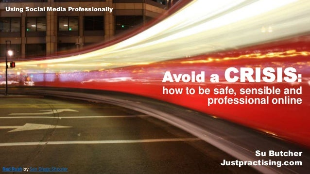 Red Rush by San Diego Shooter Avoid a CRISIS: how to be safe, sensible and professional online Su Butcher Justpractising.c...