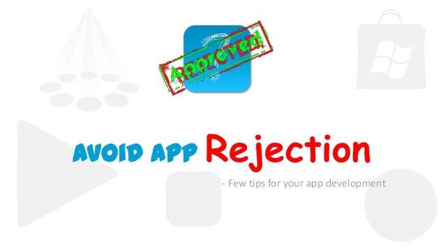 Avoid App Rejection - Few tips for your app development