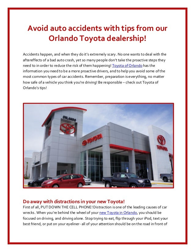 Avoid auto accidents with tips from our       Orlando Toyota dealership!Accidents happen, and when they do it's extremely ...