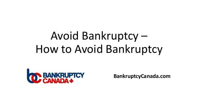 Avoid Bankruptcy – How to Avoid Bankruptcy BankruptcyCanada.com