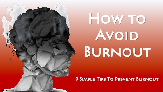How to Avoid Burnout 9 Simple Tips To Prevent Burnout