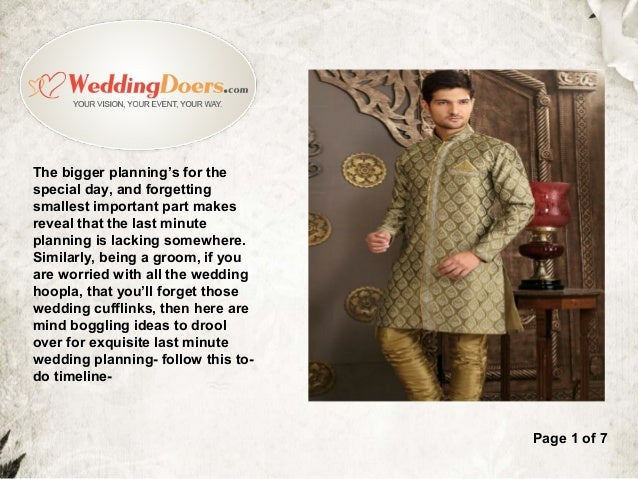 The bigger planning's for the special day, and forgetting smallest important part makes reveal that the last minute planni...