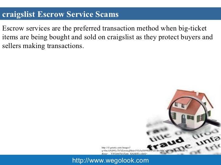 <ul><li>Craigslist Escrow Scams involves 2 steps: </li></ul><ul><li>First, a fraudster creates a listing on Craigslist for...