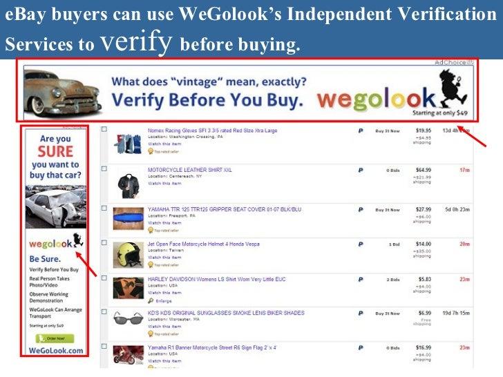 http://wegolook.com WeGoLook ™  Services for  Craigslist  Buyer   <ul><li>WeGoLook™ will send a WeGoLooker™ to look at the...