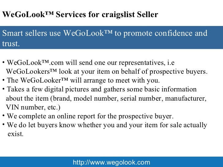http://wegolook.com We help prevent Online Fraud WeGoLook ™  provides visual confirmation and a personalized report, comp...