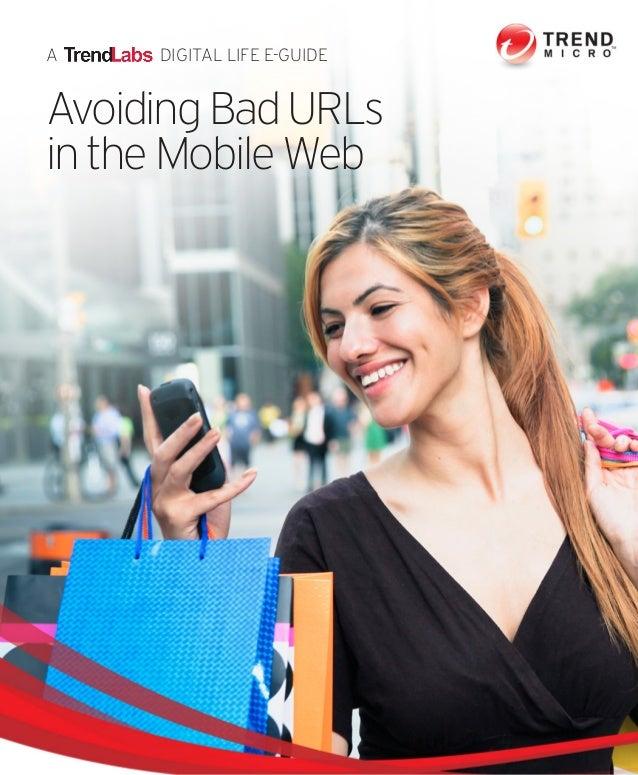 A DIGITAL LIFE E-GUIDE AvoidingBadURLs in the Mobile Web
