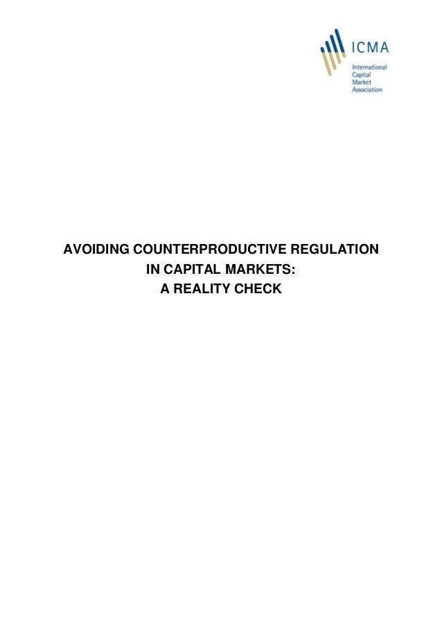 AVOIDING COUNTERPRODUCTIVE REGULATION IN CAPITAL MARKETS: A REALITY CHECK
