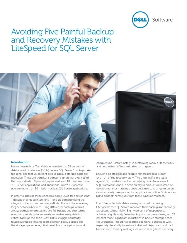 Avoiding Five Painful Backup and Recovery Mistakes with LiteSpeed for SQL Server Introduction Recent research by TechValid...