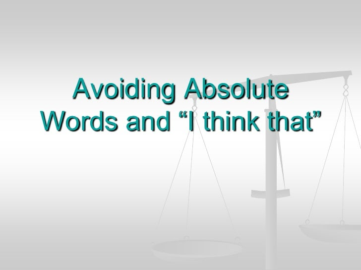 "Avoiding Absolute Words and ""I think that""<br />"