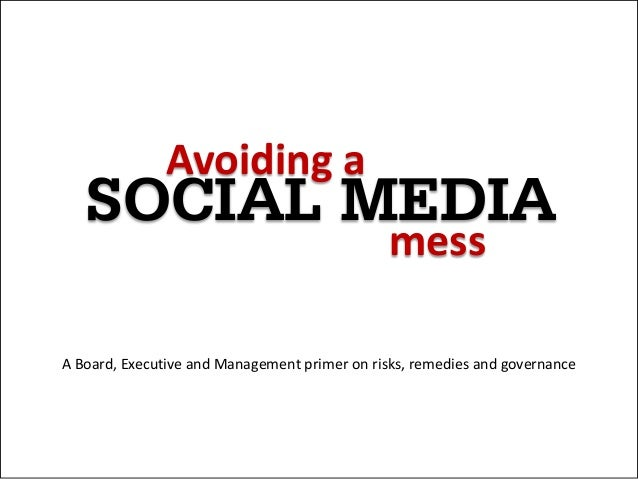 Avoiding a   SOCIAL MEDIA                                               messA Board, Executive and Management primer on ri...